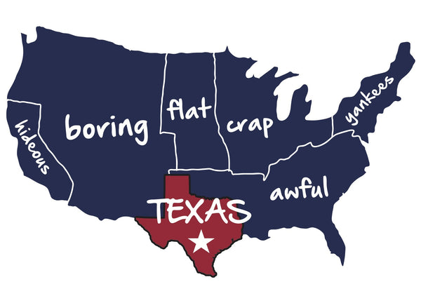 Funny Map of Texas, Texas is the best State