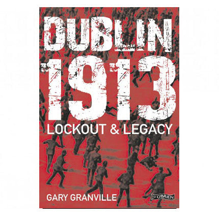 Dublin 1913 Lockout and Legacy