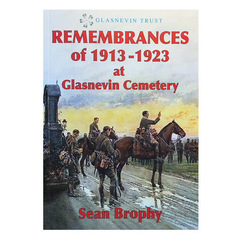 Remembrances of 1913-1923 at Glasnevin Cemetery