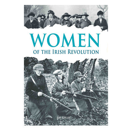 Women of the Irish Revolution 1913-1923