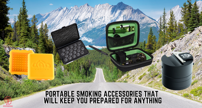 Portable Smoking Accessories that Will Keep You Prepared for Anything