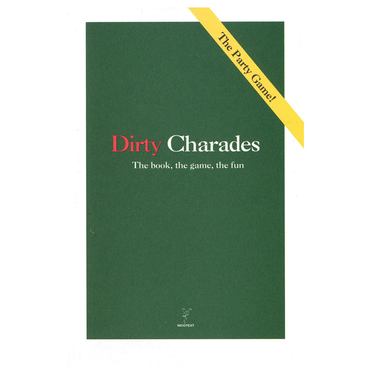Dirty Charades: The Book, the Game, the Fun