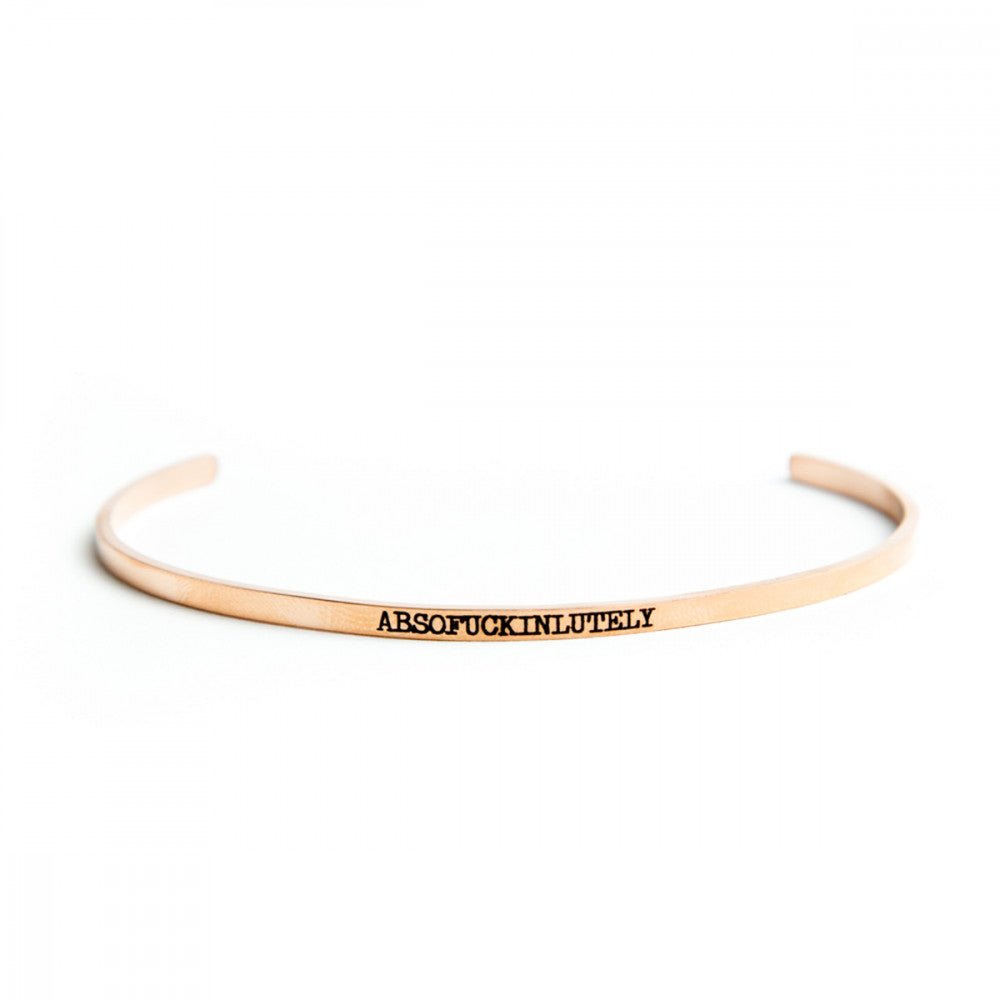 Absofuckinglutely Bangle