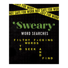Sweary Word Searches: Filthy F*cking Words to Seek and Find