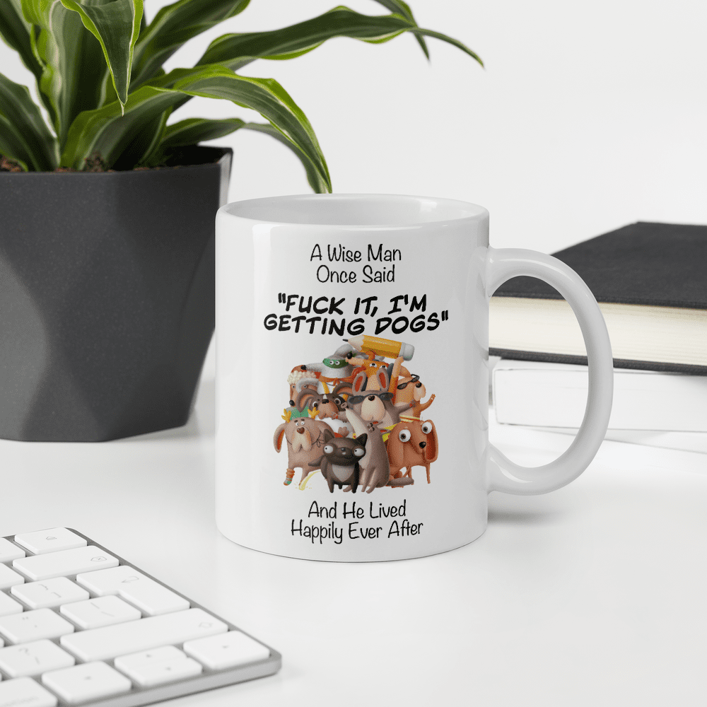 A Wise Man Once Said Dogs | Tasse