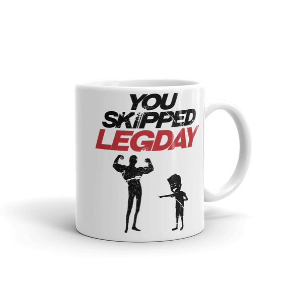 You Skipped Legday | Tasse Lustiger Spruch
