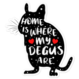 Home Is Where My Degus Are | Vinyl Aufkleber