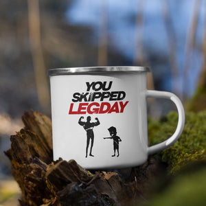 You Skipped Legday | Emaille Tasse
