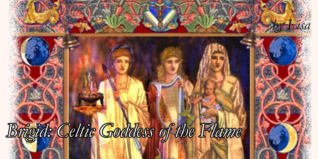 Brigid: Celtic Goddess of the Flame