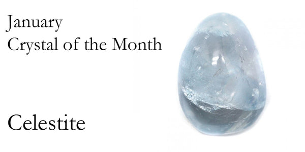 Crystal of the Month, January 2019 - Celestite