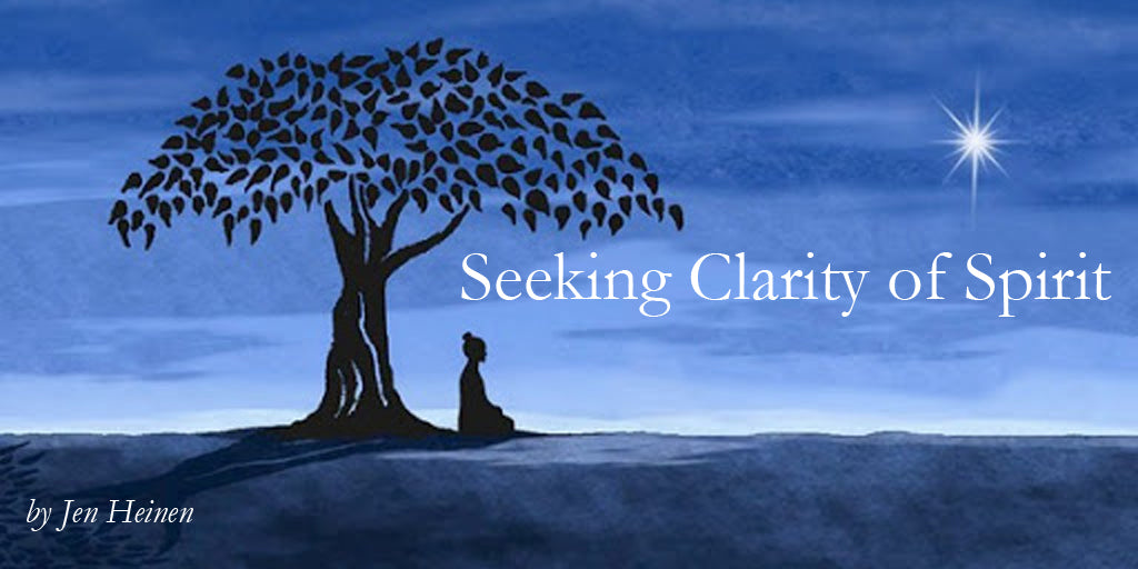 Seeking Clarity of Spirit