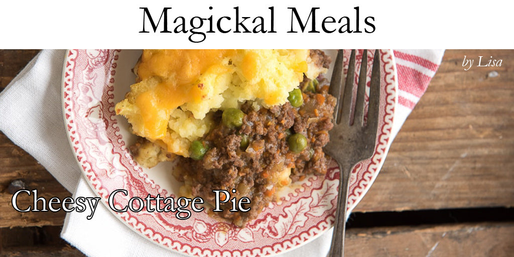 Magickal Meals - Cheesy Cottage Pie
