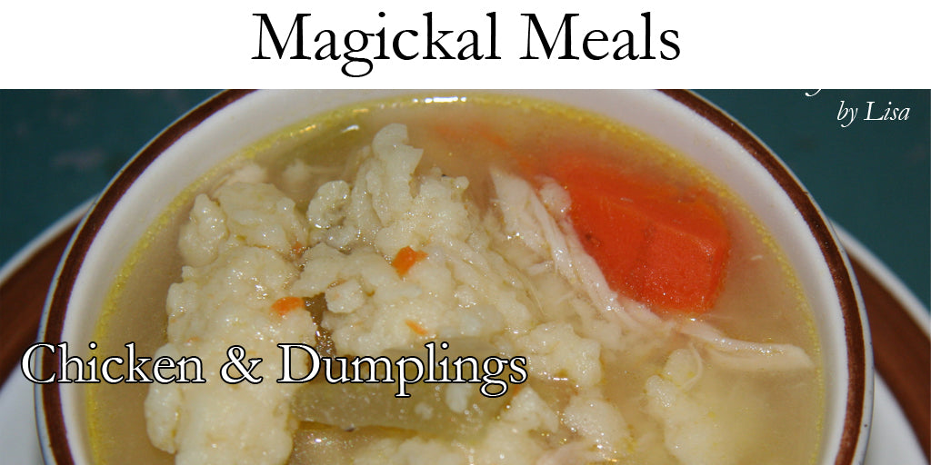 Magickal Meals - Chicken & Dumplings