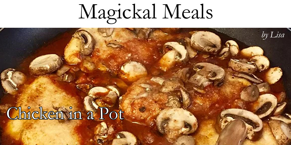 Magickal Meals - Chicken in a Pot