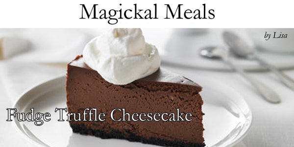 Magical Meals: Fudge Truffle Cheesecase