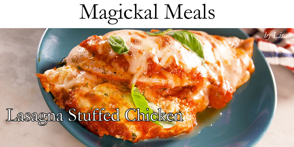 Magical Meals: Lasagna Stuffed Chicken