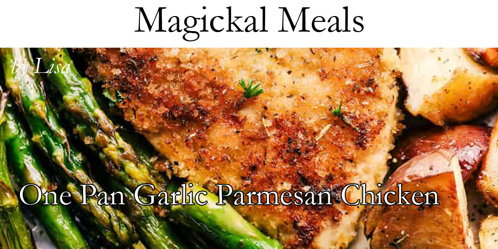 Magical Meals - One Pan Garlic Parmesan Chicken