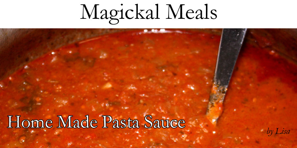 Magickal Meals: Home Made Pasta Sauce