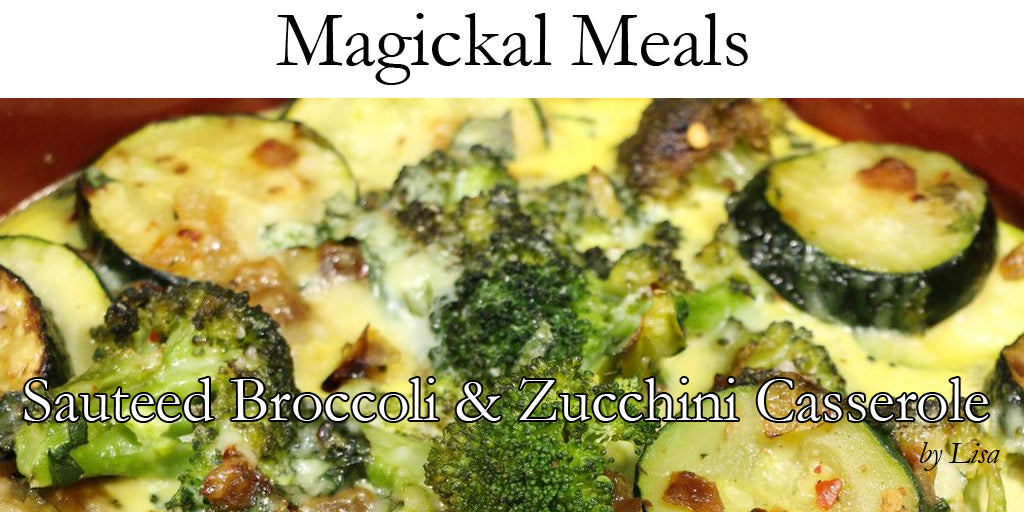 Magical Meals - Sauteed Broccoli and Zucchini Casserole