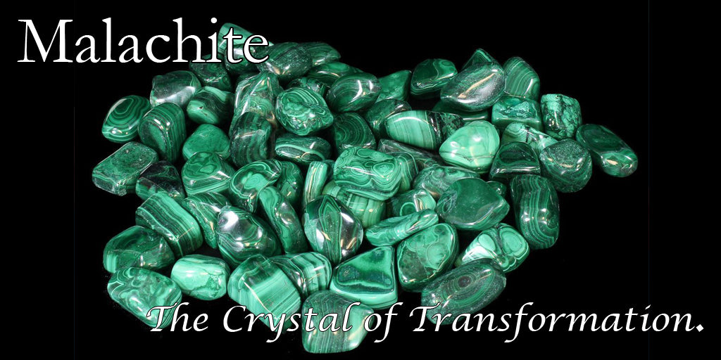 Malachite - the Crystal of Transformation