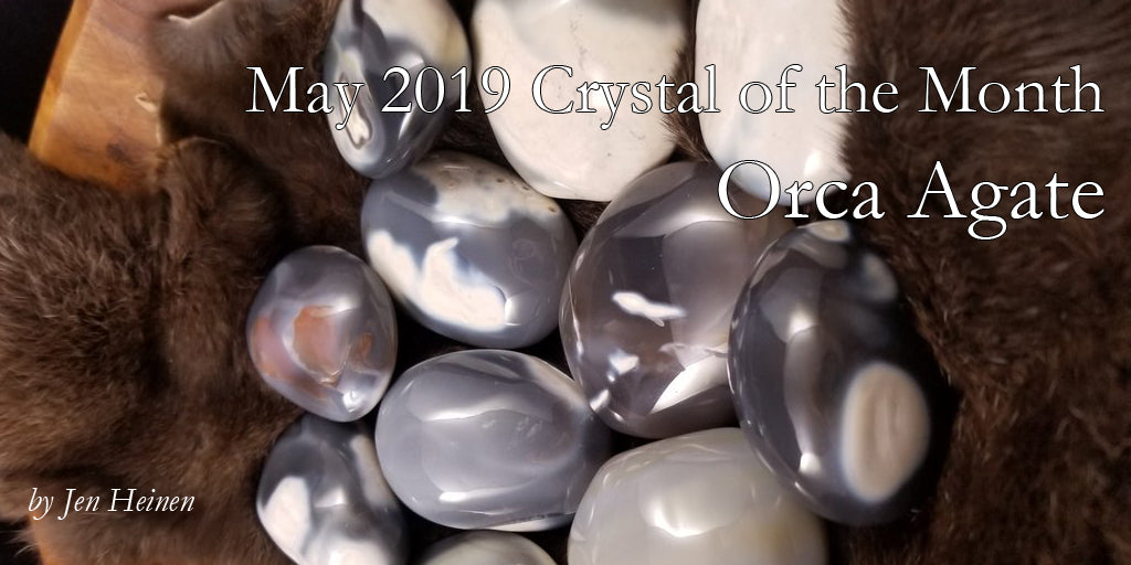 May Crystal of the Month - Orca Agate