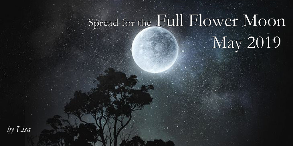 Full Flower Moon; May 2019