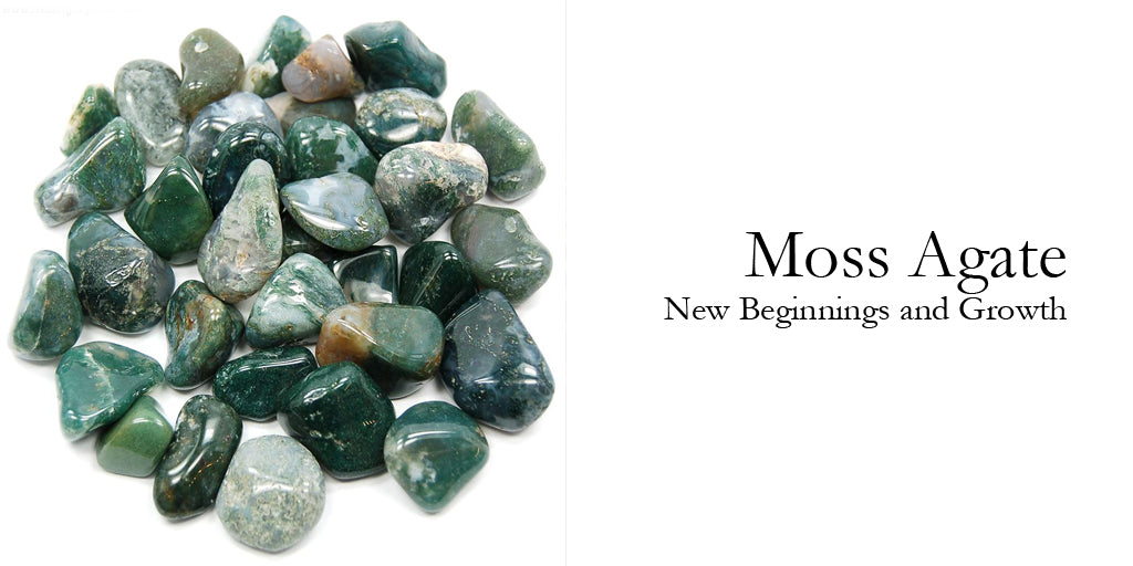 Growth, New Beginnings and Moss Agate