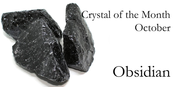 Crystal of the Month:  Obsidian