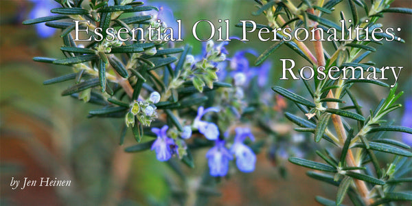Essential Oil Personalities: Rosemary
