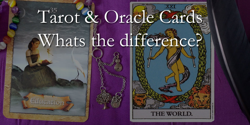 The difference between Tarot and Oracle Cards.