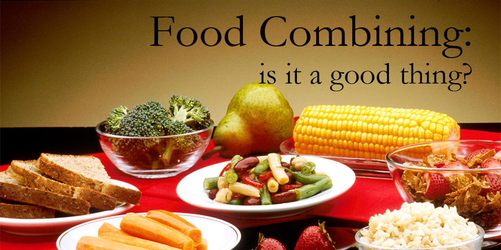 Food Combining: Is it a good thing?