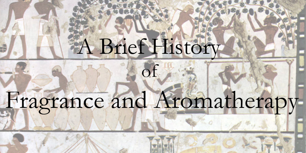 A brief history of fragrance and aromatherapy