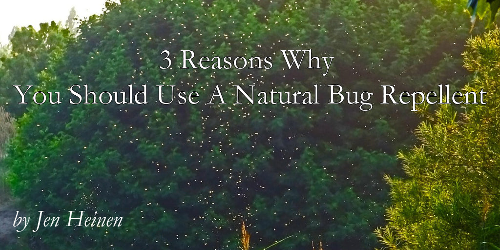 3 Reasons Why You Should Use A Natural Bug Repellent