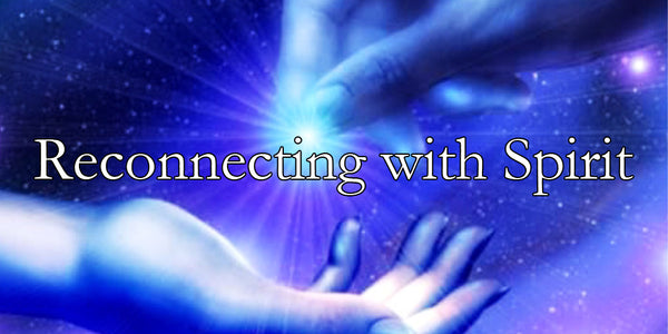 Reconnecting with Spirit