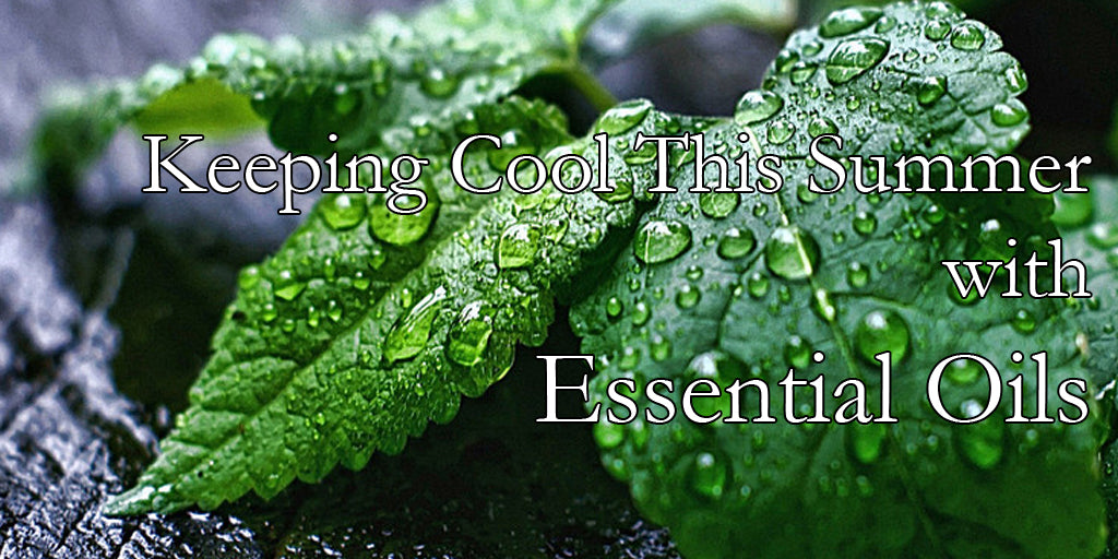 Keeping Cool This Summer with Essential Oils