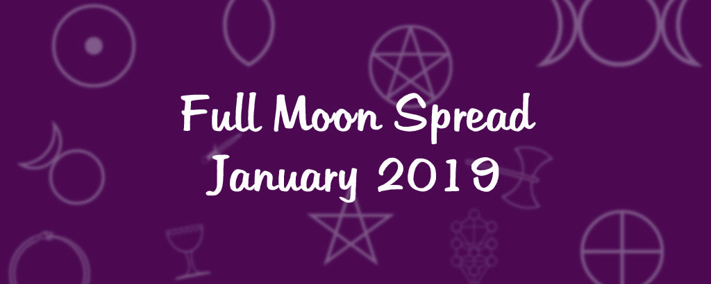 Full Moon Reading - January 2019