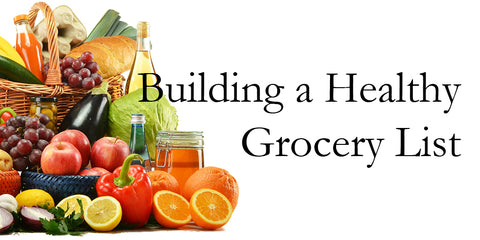 Building a Healthy Grocery List