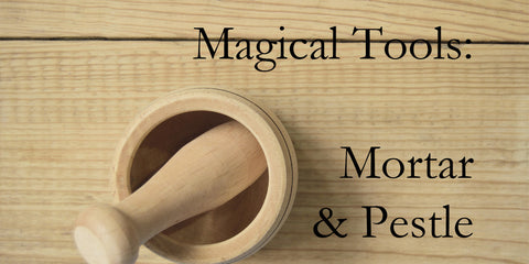 Magical Tools: Mortar & Pestle