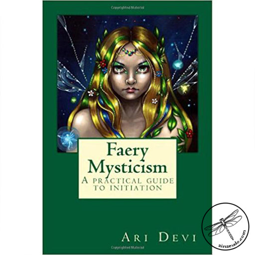 Faery Mysticism: A practical guide to initiation