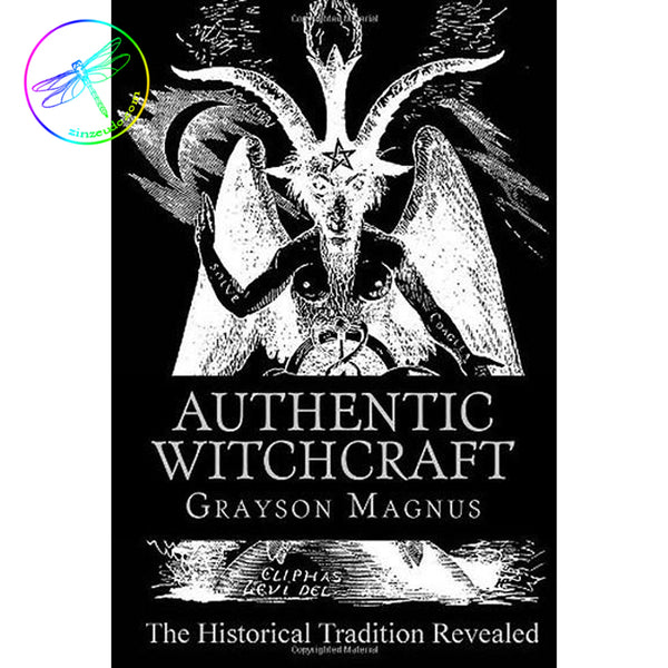 Authentic Witchcraft: The Historical Tradition Revealed