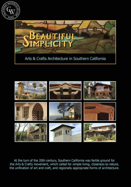 BEAUTIFUL SIMPLICITY, Arts and Crafts Architecture in Southern California, a California art DVD, CaliforniaWatercolor.com