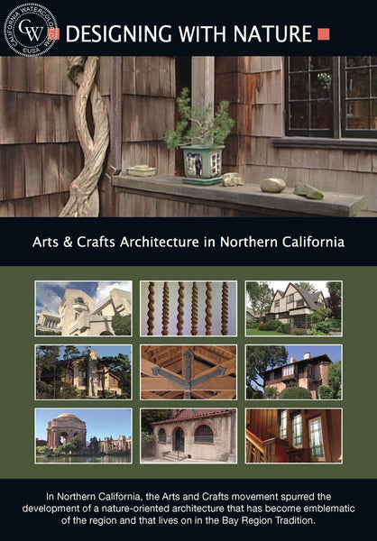 DESIGNING WITH NATURE, Arts and Crafts Architecture in Northern California, a California art DVD, CaliforniaWatercolor.com
