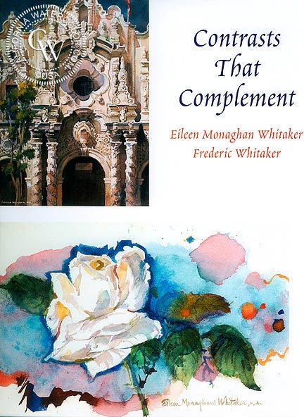 Contrasts That Complement, Eileen Monaghan Whitaker - Frederic Whitaker, a California art book, CaliforniaWatercolor.com