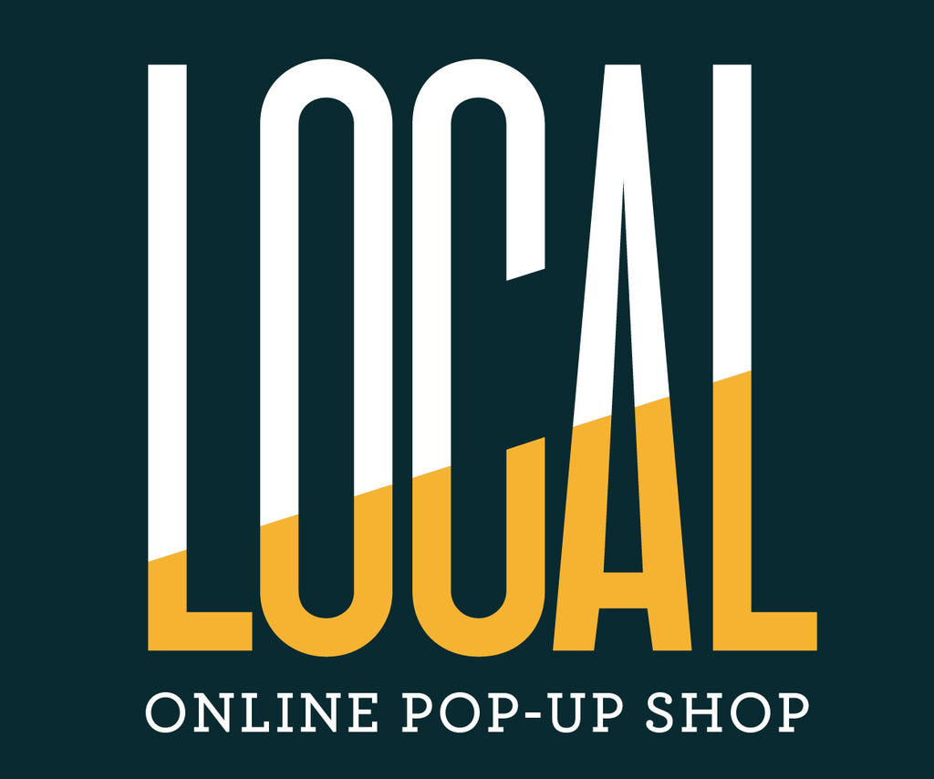 Introducing our LOCAL POP-UP SHOP -- all local & all handpicked just for you!