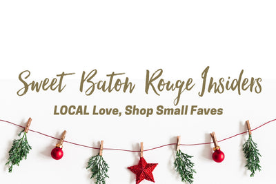 Shop Small Faves by Sweet Baton Rouge Insiders