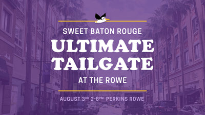 Sweet Baton Rouge® Ultimate Tailgate At Perkins Rowe