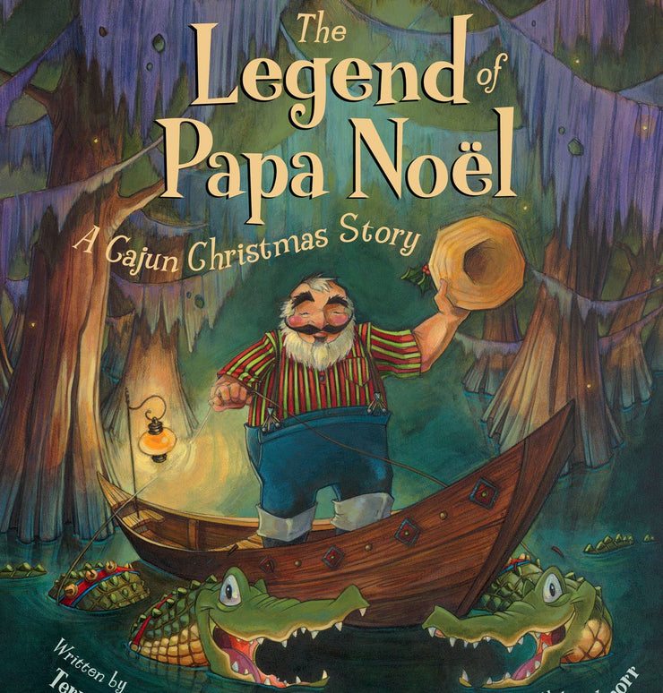 The Legend of Papa Noel: A Cajun Christmas Story