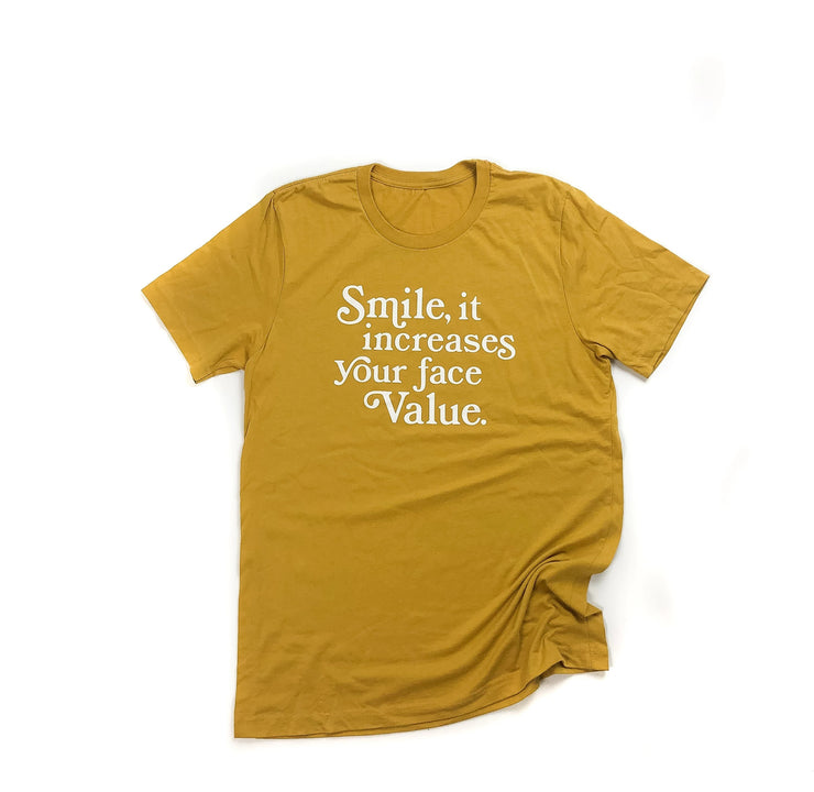 SMILE It Increases Your Face Value t-shirt
