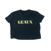 "Don't Stop Just Geaux ""Geaux"" Crop"