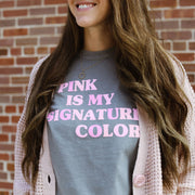 Pink Is My Signature Color T-shirt